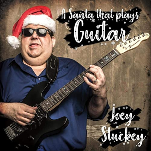 "Joey Stuckey's album cover for ""A Santa that Plays Guitar"""