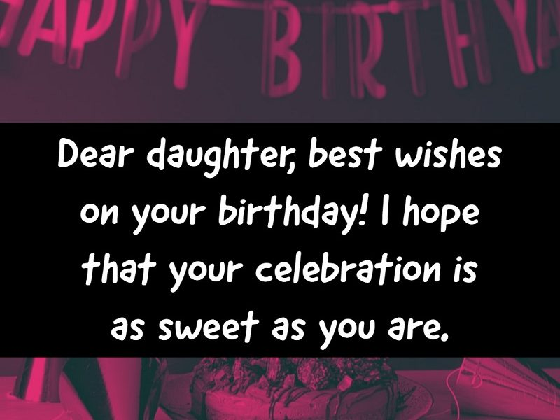 28 Happy Birthday Wishes For Daughter Best Messages Quotes Explorepic