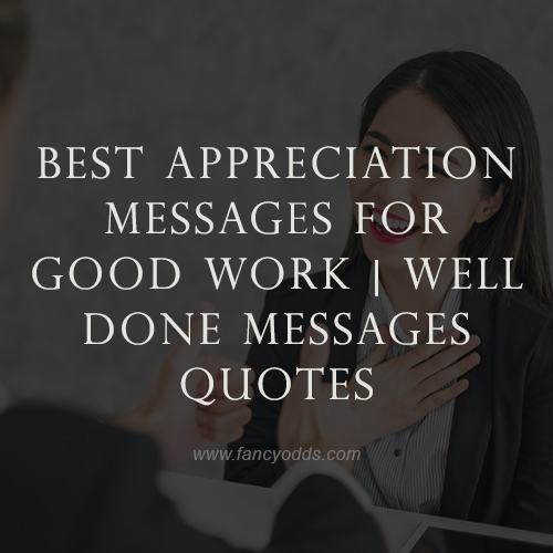 Best Appreciation Messages For Good Work | Well Done Messages | Quotes