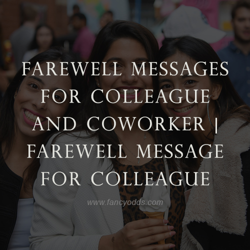 Farewell Messages For Colleague And Coworker   Farewell Messages For Colleague