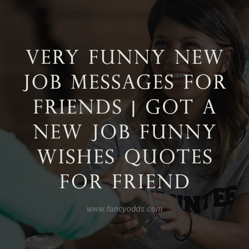 Very-funny-new-job-messages-for-friends