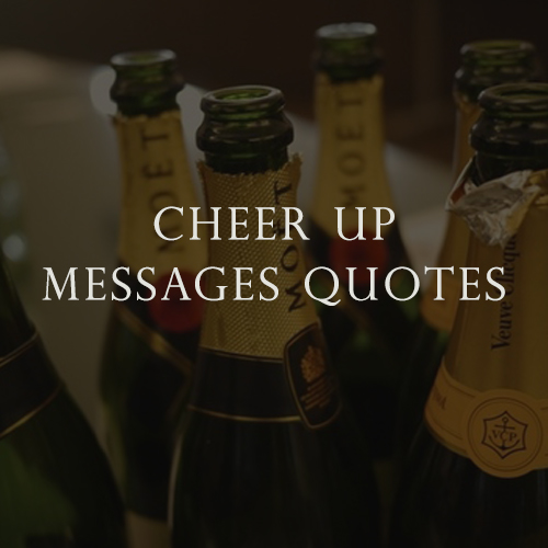 Cheer Up Messages Quotes