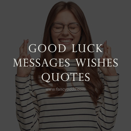 Good Luck Messages | Wishes | Quotes