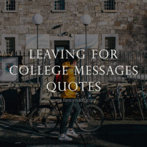 Leaving For College Messages Quotes