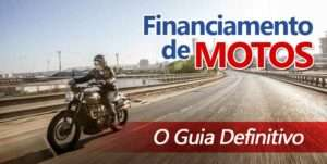 Financiamento de Motos – Guia 100% Completo