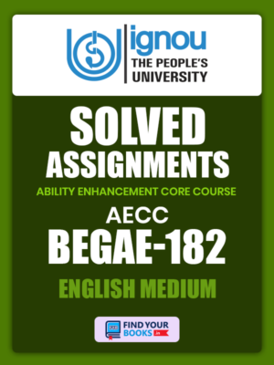 BEGAE182 Ignou Solved Assignment