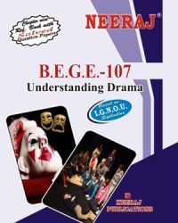 IGNOU: BEGE107-EM Understanding Drama-English Medium