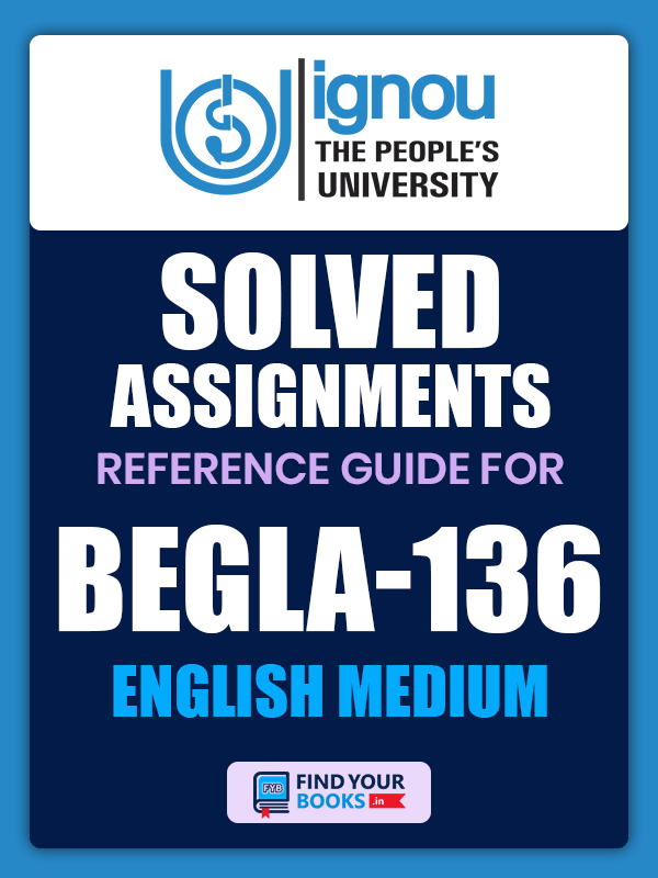 BEGLA 136 Solved Assignment for Ignou
