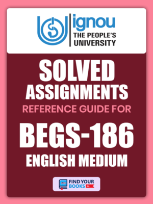 BEGS186 Ignou Solved Assignment