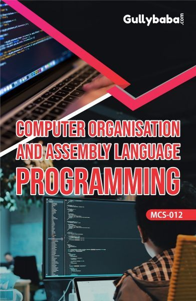 MCS012 Computer Organization And ALP (IGNOU Help book for MCS-012 in English Medium)