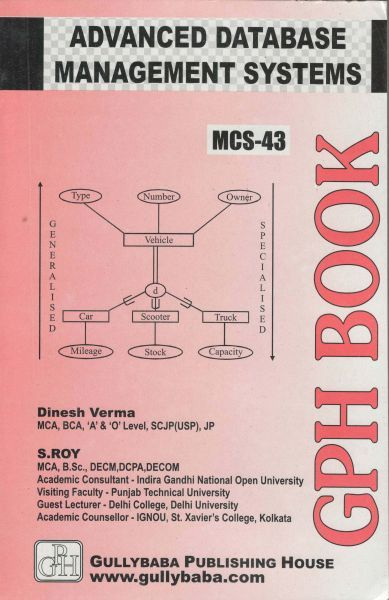 IGNOU : MCS - 43 Guide/Book Advanced Data Base Management Systems