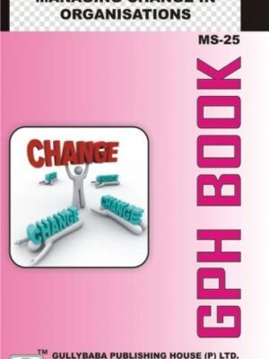 MS25 Managing Change in Organizations (IGNOU Help book for MS-25 in English Medium)