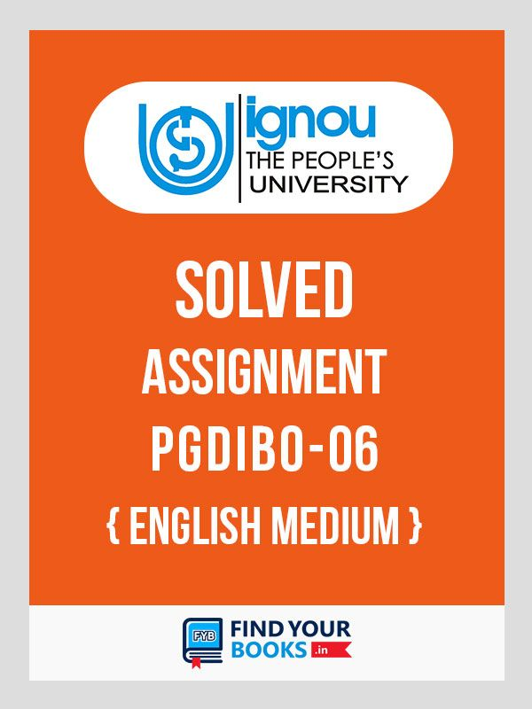 PGDIBO-06 IGNOU Solved Assignment Englsih Medium 2018