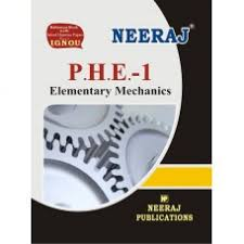 IGNOU: PHE-1/BPHE-101 Elementary Mechanics- English Medium
