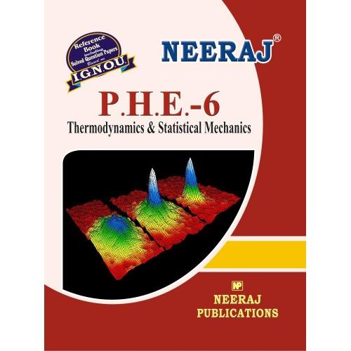IGNOU : PHE - 06 Thermodynamics & Statistical Machine- English Medium