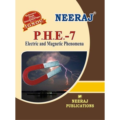 IGNOU: PHE07 Electric and Magnetic Phenomena- English Medium