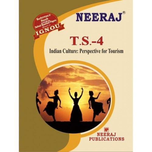 IGNOU: TS4-EM Indian Culture Perspective For Tourism-English Medium