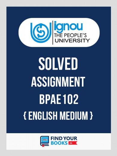 BPAE102 IGNOU Solved Assignment English Medium
