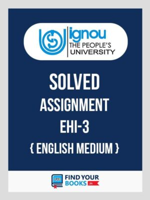 IGNOU EHI-3 Solved Assignment 2019-20 English Medium