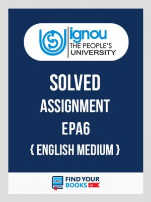 EPA6 IGNOU Solved Assignment English Medium
