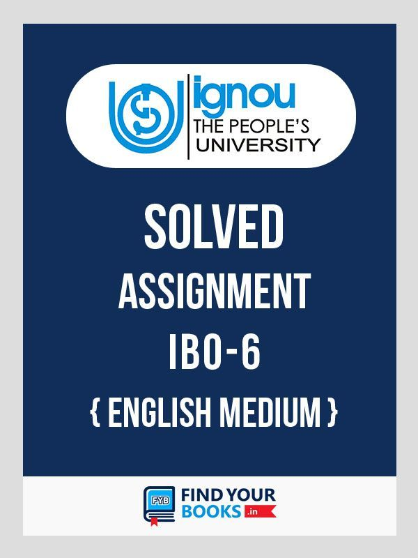 IBO6 IGNOU Solved Assignment English medium