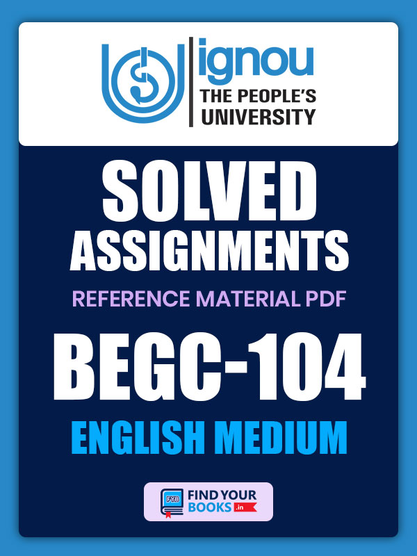 BEGC104 Ignou Solved Assignment