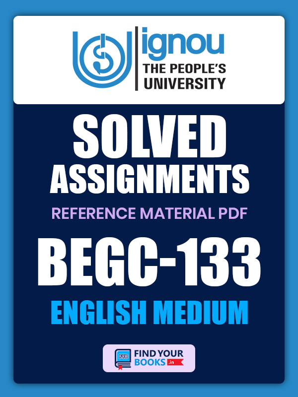 BEGC133 Ignou Solved Assignment