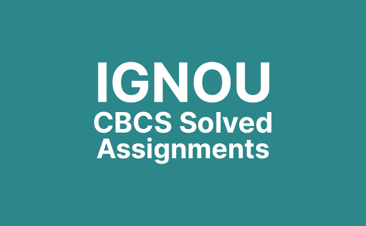 Ignou CBCS Solved Assignments