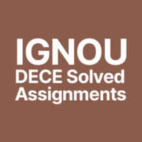 Ignou DECE Solved Assignment