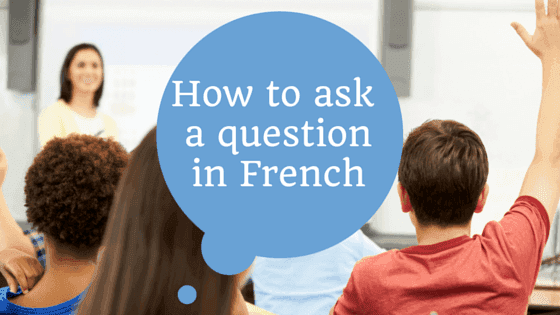 asking questions french