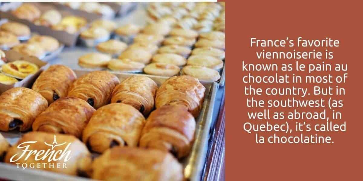 France's current favorite viennoiserie is known as le pain au chocolat in most of the country. But in the southwest (as well as abroad, in Quebec), it's called la chocolatine