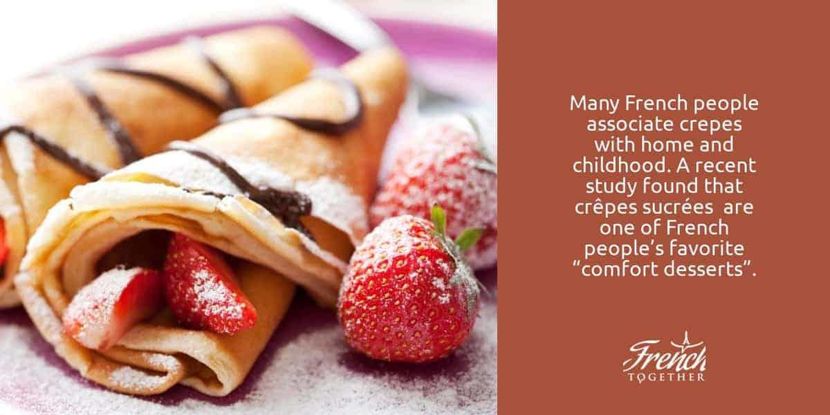 Many French people associate crepes with home and childhood.