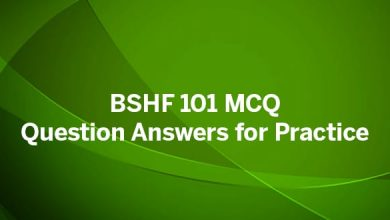 Photo of BSHF 101 MCQ Question Answers for Practice