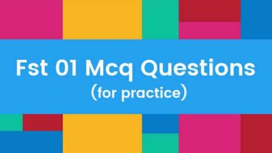 Photo of Fst 01 Mcq Questions answers for Practice