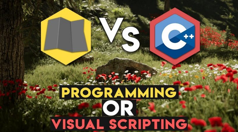 Blueprints vs C++ - Which one YOU should LEARN and WHY in 2019