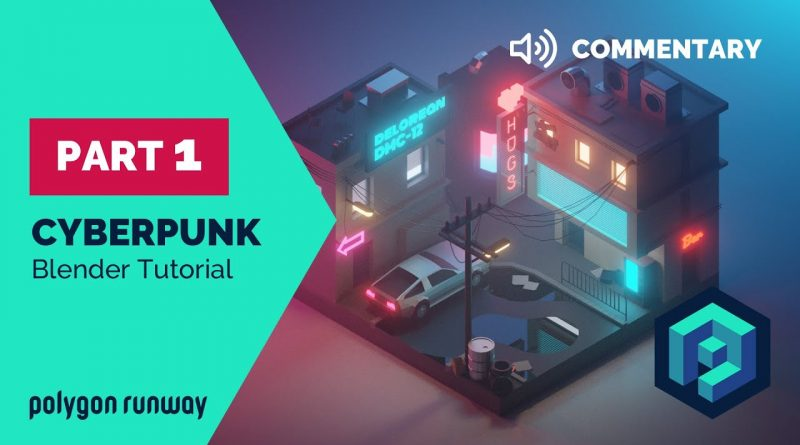 Cyberpunk PART 1 Commentary - Blender 2.8 Low Poly 3D Modeling Tutorial