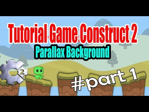 Tutorial Game Construct 2 part 1 | Parallax Background