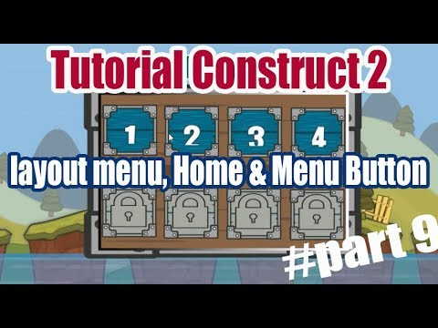 Tutorial Game Construct 2 part 9 | Menu Layout, Button Layout, Home