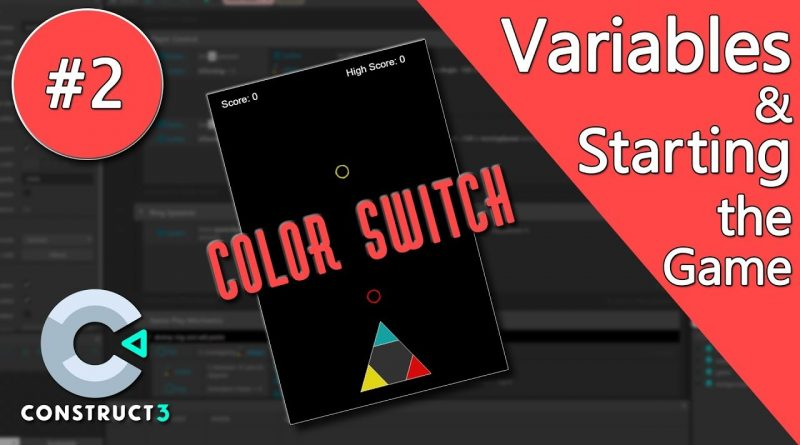 Construct 3 Tutorial - Color Switch #2 - Variables & Logic - no coding