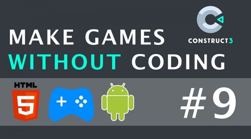 Layers - Make Games Without Coding Using Construct 3   Part 9