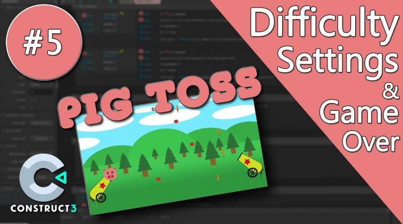 Construct 3 Tutorial #5 - Pig Toss - Difficulty Settings & Game Over - no coding