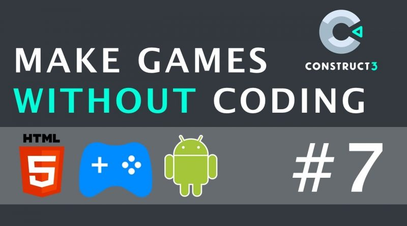 Behaviors - Make Games Without Coding Using Construct 3   Part 7