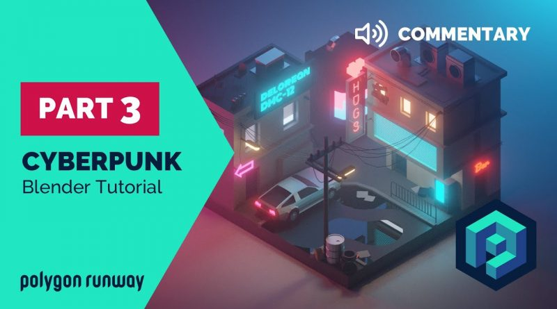 Cyberpunk PART3 Commentary - Blender 2.8 Low Poly 3D Modeling Tutorial