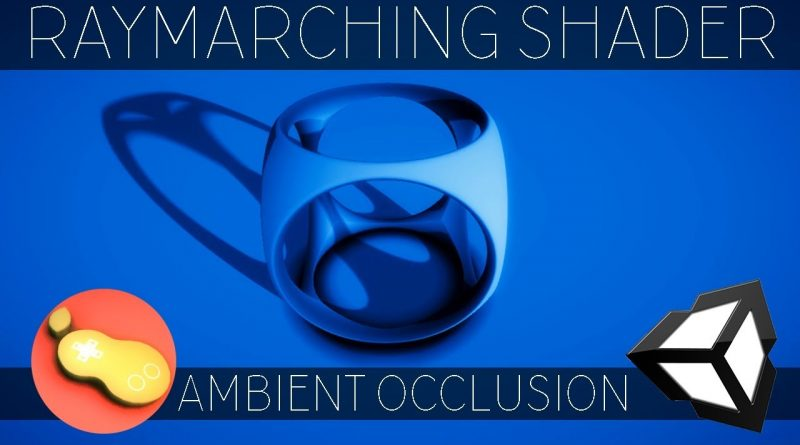 """Raymarching Shader - Unity CG/C# Tutorial _Chapter[8] = """"Ambient Occlusion""""; //PeerPlay"""