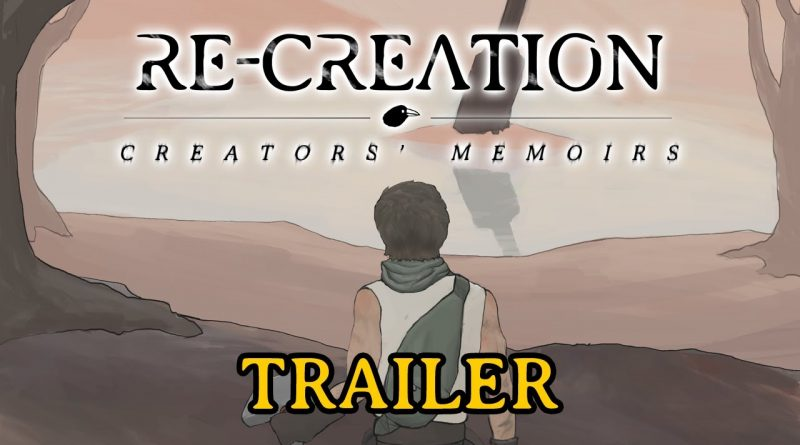 RE-CREATION: CREATORS' MEMOIRS TRAILER - My First 3D Indie Game's First Trailer