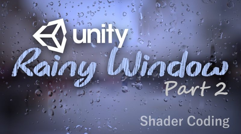 Making a rainy window in Unity - Part 2