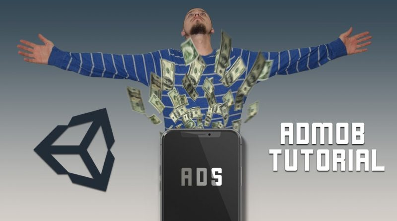 Earn Money From Your Games - Unity AdMob Tutorial [2020]