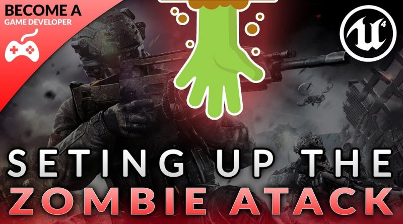 Zombie Attack Animation - #49 Creating A First Person Shooter (FPS) With Unreal Engine 4