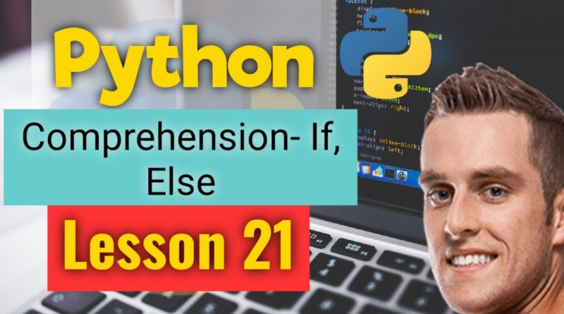 comprehension in python - list comprehension | If-Else Conditional - python programming - Lesson 21