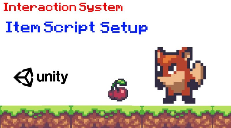 Unity 2D Platformer Tutorial 13 - Interaction System Item Script Setup